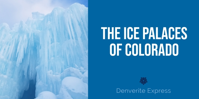 Ice Palaces of Colorado